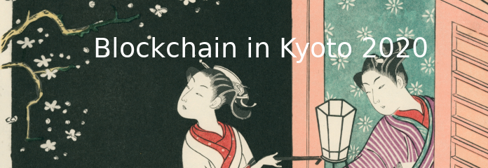 Blockchain in Kyoto 2020