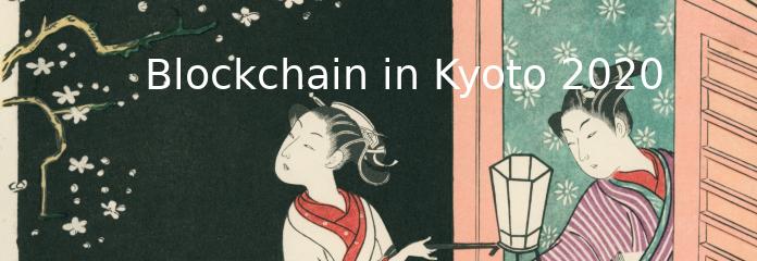 Blockchain in Kyoto 2020