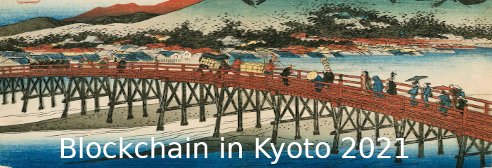 Blockchain in Kyoto 2021